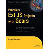 Practical Ext JS Projects with Gears (Expert's Voice in Web Development) by Frank Zammetti (2009-07-07)