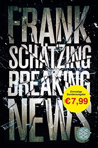 Buchseite und Rezensionen zu 'Breaking News' von Frank Schätzing