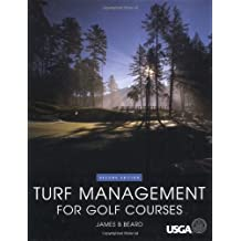 { TURF MANAGEMENT FOR GOLF COURSES } By Beard, James B ( Author ) [ Oct - 2001 ] [ Hardcover ]