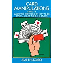Card Manipulations: Illustrated Directions on How to Do Over 165 Card Tricks and Stunts (Dover Magic Books)
