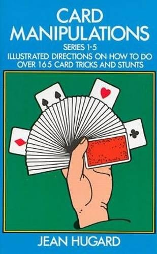 Card Manipulations: Illustrated Directions on How to Do Over 165 Card Tricks...