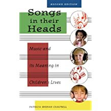 Songs in Their Heads: Music and its Meaning in Children's Lives, Second Edition