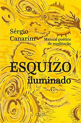 Esquizo iluminado: Manual poético de meditação (Portuguese Edition ...