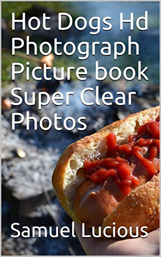 Hot Dogs Hd Photograph Picture book Super Clear Photos (English Edition)