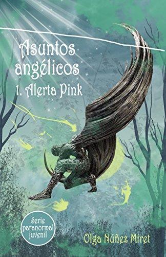Asuntos angélicos 1. Alerta Pink por Olga Núñez Miret