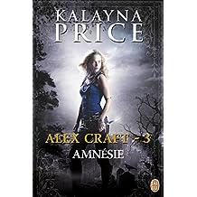 Alex Craft (Tome 3) - Amnésie
