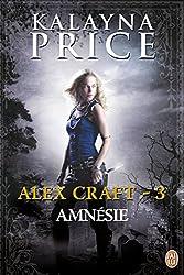 Alex Craft - 3 : Amnésie