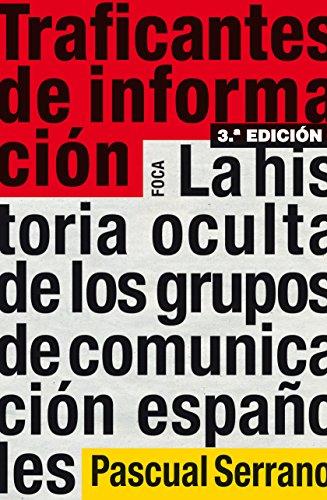 Traficantes de información par Pascual Serrano