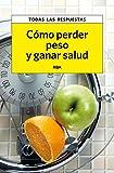 Cómo perder peso y ganar salud (PRACTICA) (Spanish Edition)
