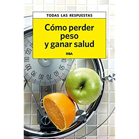 Cómo perder peso y ganar salud (PRACTICA)