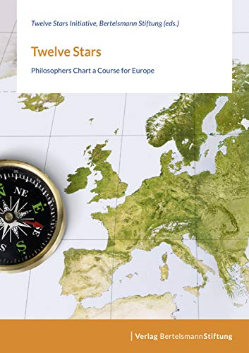 Twelve Stars: Philosophers Chart a Course for Europe (English Edition)