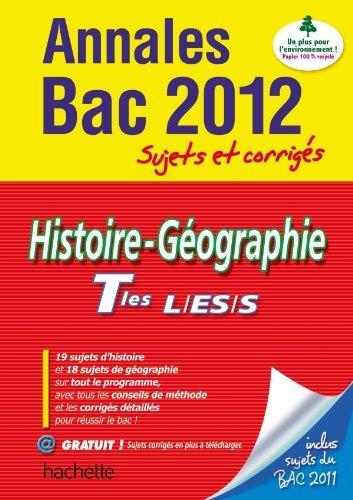 Objectif Bac 2012 - annales sujets corrigés - Histoire-Géographie Term. L ES S