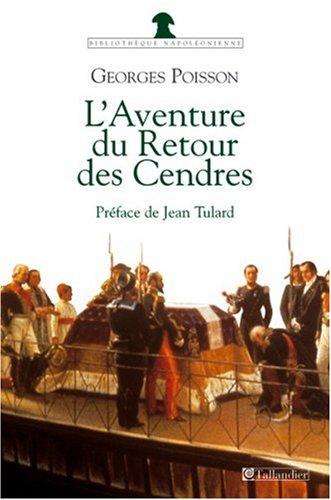 L'aventure du retour des cendres par Georges Poisson