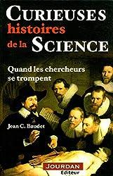 Curieuses histoires de la science, quand les chercheurs se trompent