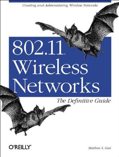 802.11 Wireless Networks: The Definitive Guide (en anglais) par Gast