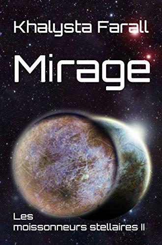 Mirage (Les moissonneurs stellaires t. 2) par Khalysta Farall