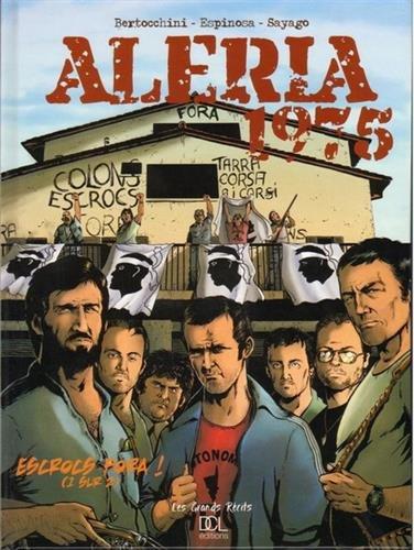 Aleria 1975, tome 1 : Escrocs fora !