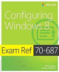 Configuring Windows® 8: Exam Ref 70-687