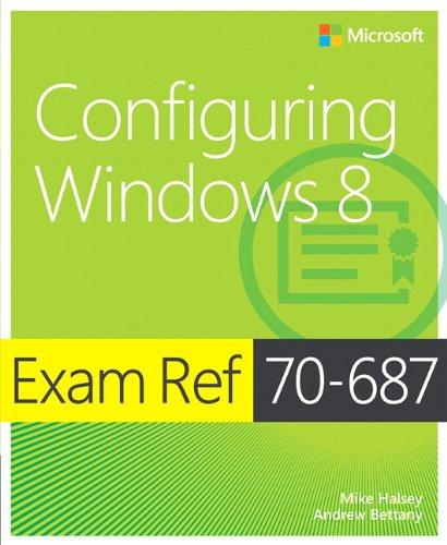 Exam Ref 70-687: Configuring Windows 8 por Mike Halsey