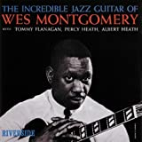 Incredible Jazz Guitar by Wes Montgomery