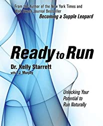 Ready to Run: Unlocking Your Potential to Run Naturally by Kelly Starrett (2014-10-21)
