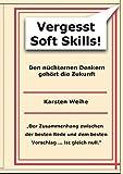 Vergesst Soft Skills!: Den nüchternen Denkern gehört die Zukunft