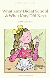 What Katy Did at School & What Katy Did Next: AND What Katy Did Next (Children's Classics)