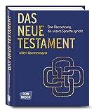 Das Neue Testament: Eine Übersetzung, die unsere Sprache spricht