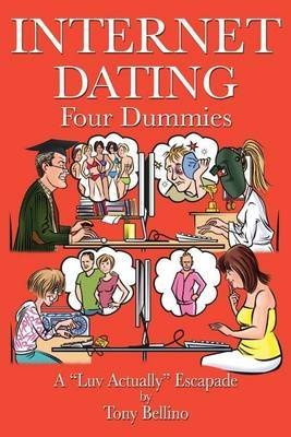 internet-dating-four-dummies-a-luv-actually-escapade-by-author-mr-tony-bellino-published-on-august-2