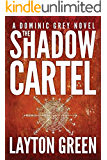 The Shadow Cartel (The Dominic Grey Series Book 4)