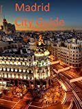 Madrid City Guide: Searching 10 languages (Europe Travel Series Book 105) (English Edition)