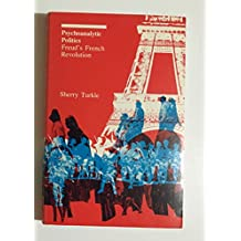 Psychoanalytic Politics: Freud's French Revolution