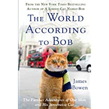 [(The World According to Bob : The Further Adventures of One Man and His Streetwise Cat)] [By (author) James Bowen] published on (November, 2014)