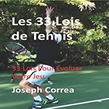 Les 33 Lois de Tennis [The 33 Laws of Tennis]: 33 Lois Pour Evoluer Votre Jeu [33 Laws to Improve Your Game]