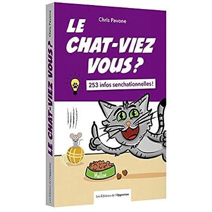 Le chat-viez vous ? 253 infos senchationnelles !