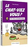 Le chat-viez vous ? 253 infos senchationnelles ! par Pavone