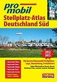 Deutschland Süd Stellplatz-Atlas: 2012/2013