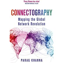 Connectography: Mapping the Global Network Revolution [Lingua inglese]