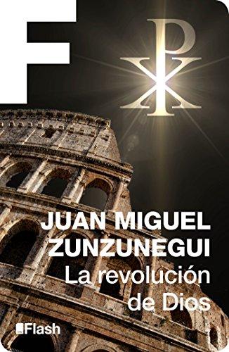 La revolución de Dios (La revolución humana. Una historia de la civilización 4): ¿Qué fue lo que nos hizo humanos? por Juan Miguel Zunzunegui