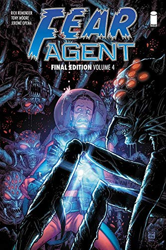 Fear Agent: Final Edition Volume 4 (Fear Agent Graphic Novel, Band 4)