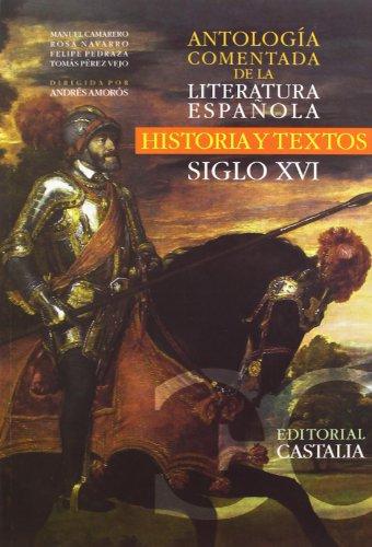 ANTOLOGIA COMENTADA DE LA LITERATURA ESPAÑOLA S. XVI por NA