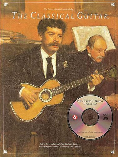 The Classical Guitar: The Frederick Noad Guitar Anthology