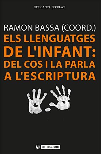 Els llenguatges de l'infant: del cos i la parla a l'escriptura (Manuals)