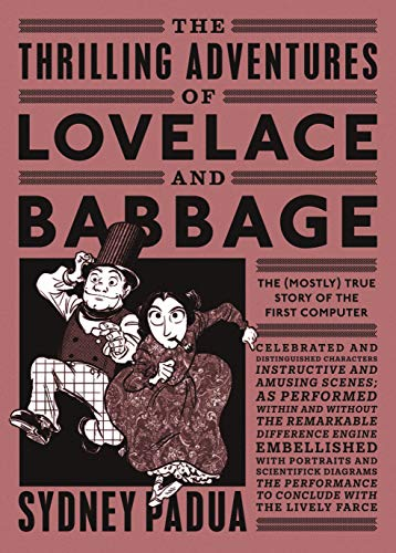 The Thrilling Adventures of Lovelace and Babbage: The (Mostly) True Story of the First Computer (English Edition)