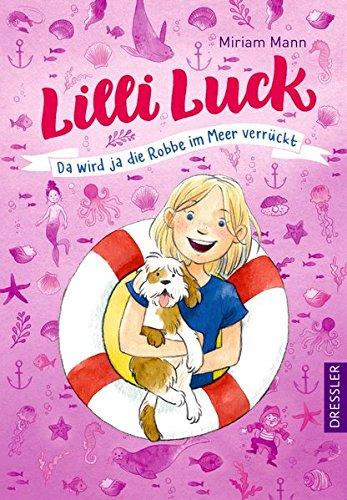 Lilli Luck: Da wird ja die Robbe im Meer verrückt