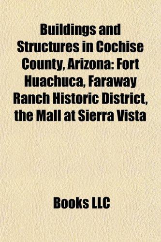 Buildings and Structures in Cochise County, Arizona: Fort Huachuca, Faraway Ranch Historic District, the Mall at Sierra Vista