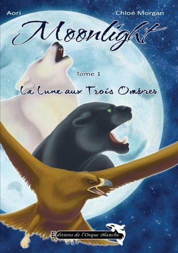 Moonlight: Tome 1 - La Lune aux Trois Ombres