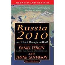 Russia 2010: And What It Means for the World Reprint edition by Yergin, Daniel, Gustafson, Thane (1995) Paperback