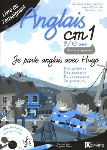 Anglais CM1 : 9/10 ans, Livre de l'enseignant par Séraphine Lansonneur, Anne Wilkinson, Chantal Lesk
