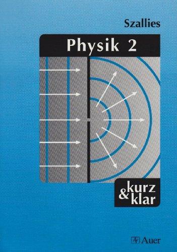 Physik, 2 Bde, Bd.2, Mechanik, Kinetische Gastheorie und Thermodynamik, Elektrische und magnetische Felder